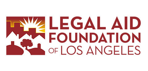 Legal Aid Foundation of Los Angeles Logo. Legal Aid Foundation of Los Angeles is a nonprofit law firm that protects and advances the rights of the most underserved – leveling the playing field and ensuring that everyone can have access to the justice system. Every year, LAFLA helps more than 80,000 people in civil legal matters by providing direct legal representation and other legal assistance for low-income people across the Greater Los Angeles region. Our unique combination of neighborhood offices, self-help centers at courthouses, and domestic violence clinics puts LAFLA on the frontlines in communities at the forefront of change.
